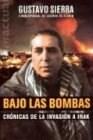 BAJO LAS BOMBAS CRONICAS DE LA INVASION A IRAK