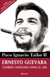 ERNESTO GUEVARA, TAMBIEN CONOCIDO