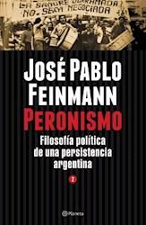 PERONISMO TOMO 2 FILOSOFIA POLITICA DE UNA PERSIS