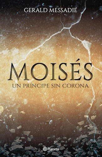 MOISES, UN PRINCIPE SIN CORONA