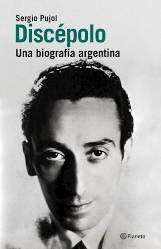 DISCEPOLO UNA BIOGRAFIA ARGENTINA