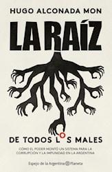 RAIZ DE TODOS LOS MALES, LA
