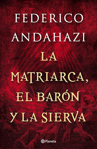 LA MATRIARCA, EL BARON Y LA SIERVA