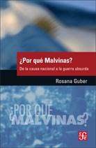 POR QUE MALVINAS DE LA CAUSA NACIONAL A LA GUERRA