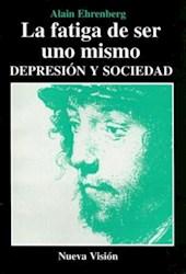 FATIGA DE SER UNO MISMO, LA -DEPRESION Y SOCIEDAD