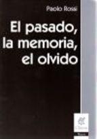 EL PASADO, LA MEMORIA, EL OLVIDO