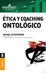 ETICA Y COACHING ONTOLOGICO