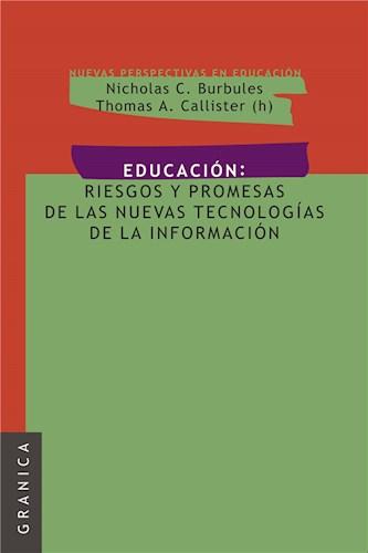 Educación: Riesgos y promesas de las nuevas tecnologías de la información
