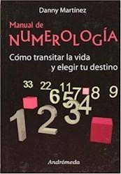 MANUAL DE NUMEROLOGIA. COMO TRANSITAR LA VIDA Y E