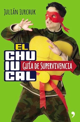 CHUIUCAL, EL GUIA DE SUPERVIVENCIA