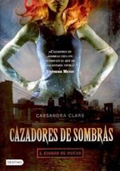 CAZADORES DE SOMBRAS I CIUDAD DE HUESOS