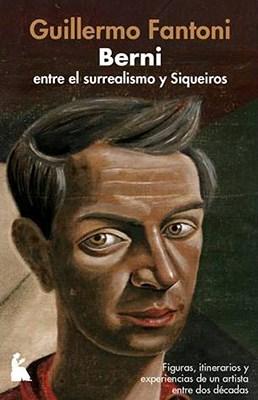 BERNI. ENTRE EL SURREALISMO Y SIQUEIROS