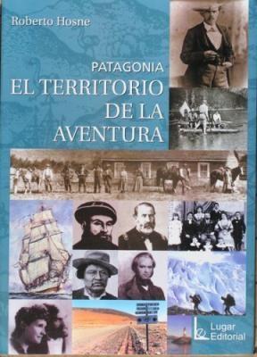 PATAGONIA, EL LUGAR DE LA AVENTURA