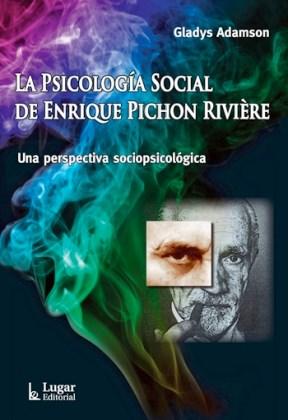 LA PSICOLOGIA SOCIAL DE ENRIQUE PICHON RIVIERE