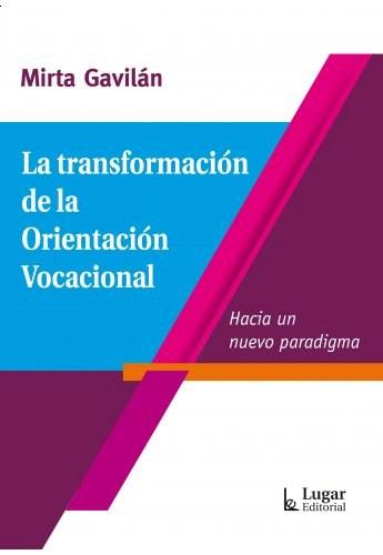 LA TRANSFORMACION DE LA ORIENTACION VOCACIONAL