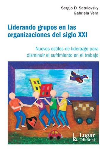 LIDERANDO GRUPOS EN LAS ORGANIZACIONES DEL SIGLO