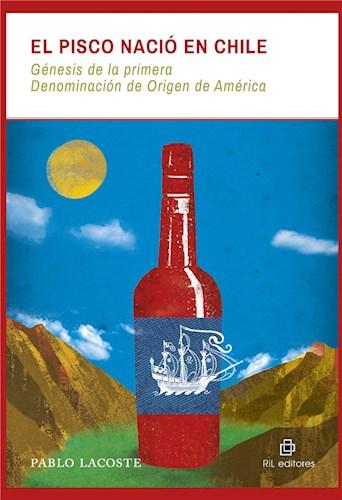 El pisco nació en Chile