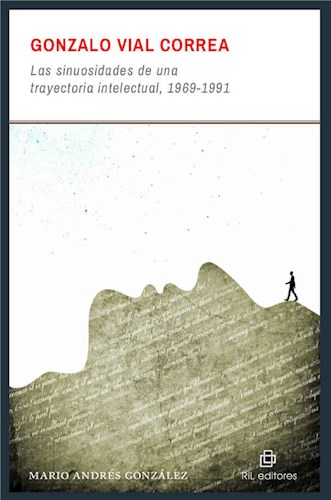 Gonzalo Vial Correa: las sinuosidades de una trayectoria intelectual, 1969-1991