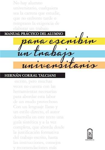 Manual práctico del alumno: para escribir un trabajo Universitario