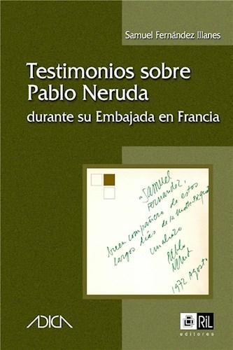 Testimonios sobre Pablo Neruda durante su Embajada en Francia