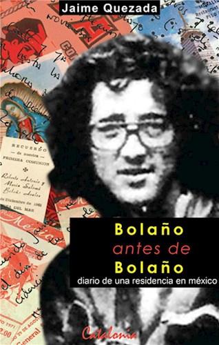 Bolaño antes de Bolaño. Diario de una residencia en México