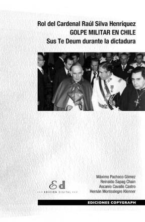Rol del Cardenal Raúl Silva Henríquez GOLPE MILITAR EN CHILE.