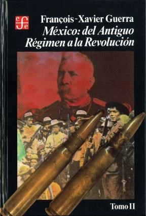 MEXICO DEL ANTIGUO REGIMEN A LA REVOLUCION