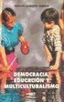 DEMOCRACIA, EDUCACION Y MULTICULTURALISMO