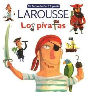 LOS PIRATAS -MI PEQUEÑA ENCICLOPEDIA LAROUSSE