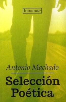 SELECCION POETICA ANTONIO MACHADO