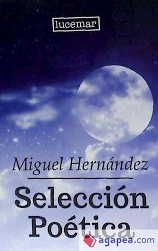 SELECCION POETICA MIGUEL HERNANDEZ