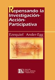 REPENSANDO LA INVESTIGACION-ACCION-PARTICIPATIVA