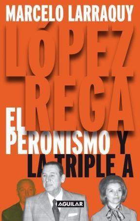 LOPEZ REGA, EL PERONISMO Y LA TRIPLE ALIANZA