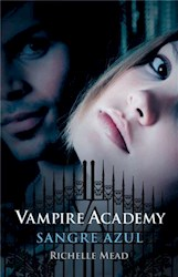 VAMPIRE ACADEMY 2. SANGRE AZUL