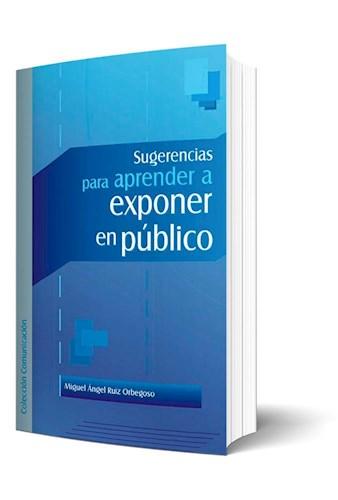 Libro Sugerencias para aprender a exponer en público