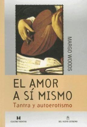 AMOR A SI MISMO, EL. TANTRA Y AUTOEROTISMO