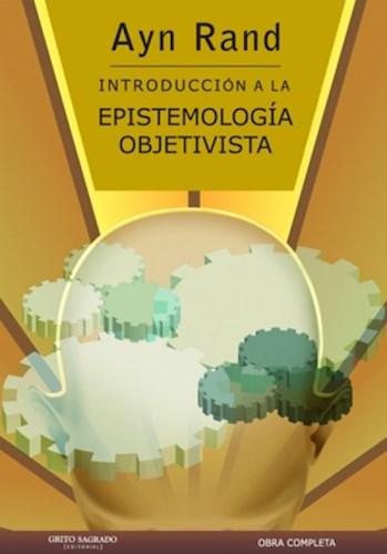 INTRODUCCION A LA EPISTEMOLOGIA OBJETIVISTA