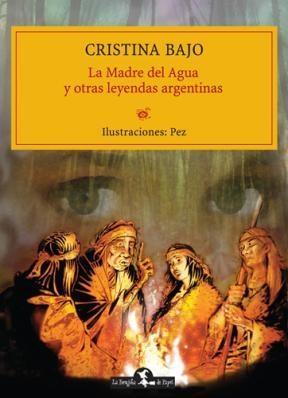 LA MADRE DEL AGUA Y OTRAS LEYENDAS ARGENTINAS