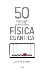 50 COSAS QUE HAY QUE SABER SOBRE FISICA CUANTICA
