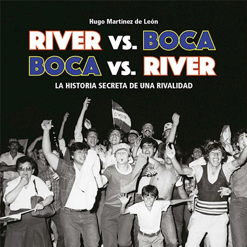 RIVER VS. BOCA BOCA VS. RIVER