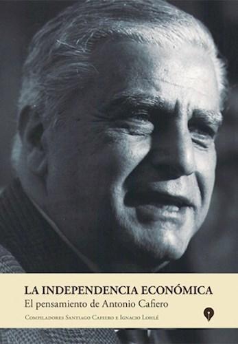 LA INDEPENDENCIA ECONOMICA (PENSAMIENTO DE ANTON