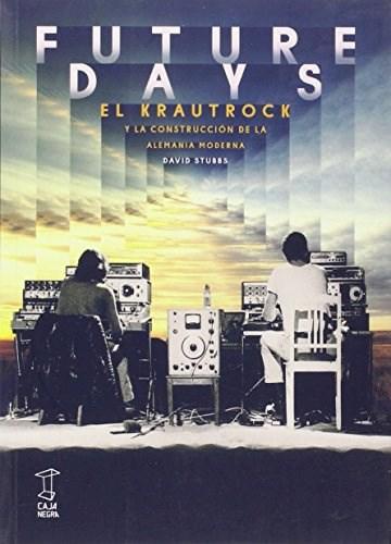 FUTURE DAYS, EL KRAUTROCK Y LA CONSTRUCCION DE LA