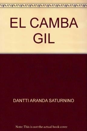 EL 'CAMBA' GIL. LA NOVELA DEL GAUCHITO GIL