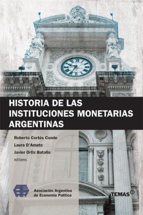 HISTORIA DE LAS INSTITUCIONES MONETARIAS ARGENTIN