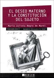 DESEO MATERNO Y LA CONSTITUCION DEL SUJETO, EL
