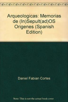 ARQUEOLOGICAS - MEMORIAS DE (IN)SEPULT(AD)OS ORIG