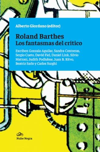 ROLAND BARTHES. LOS FANTASMAS DEL CRITICO