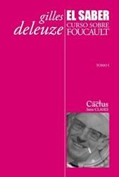 SABER, EL. CURSO SOBRE FOUCAULT (TOMO I)