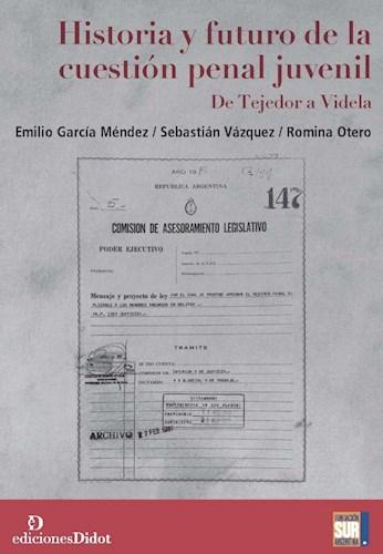 HISTORIA Y FUTURO DE LA CUESTION PENAL JUVENIL