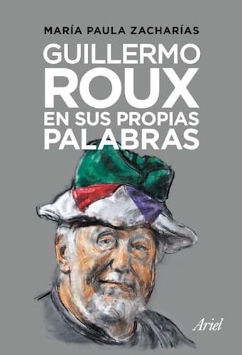 GUILLERMO ROUX EN SUS PROPIAS PALABRAS